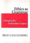 Ethics As Grammar. Changing the Postmodern Subject (бук.)