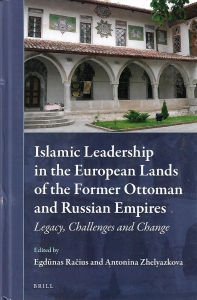 Islamic Leadership in the European Lands of the Former Ottoman and Russian Empires: legacy, challenges and change (бук.) ― Архе