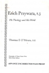 Erich Przywara. His Theology and His World (бук.)