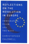 Reflections on the Revolution In Europe: Immigration, Islam and the West (бук.)
