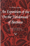 "An Exposition of the 'on the Hebdomads"" of Boethius (бук.)"