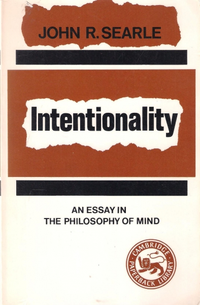 Searle intentionality an essay in the philosophy of mind