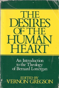 The desires of the human heart: an introduction to the theology of Bernard Lonergan (бук) ― Архе