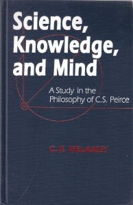 Science, Knowledge, and Mind. A study in the philosophy of C.S. Peirce  (бук.) ― Архе